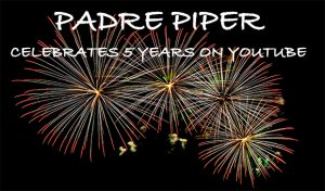 Padre Piper Celebrates 5 Years On YouTube with Huge Give Away